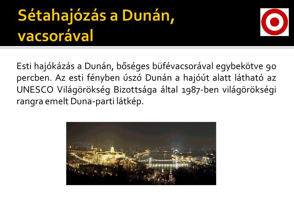Esti hajókázás a Dunán, bőséges büfévacsorával egybekötve 90 percben.