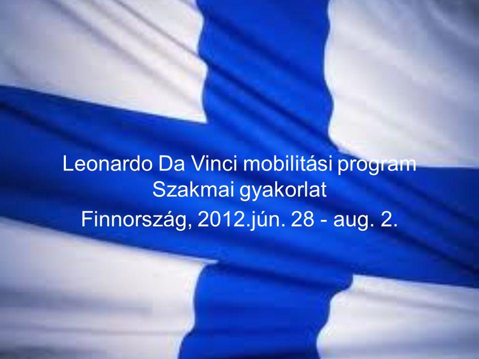 Leonardo Da Vinci mobilitási program Szakmai gyakorlat Finnország, 2012.jún. 28 - aug. 2.
