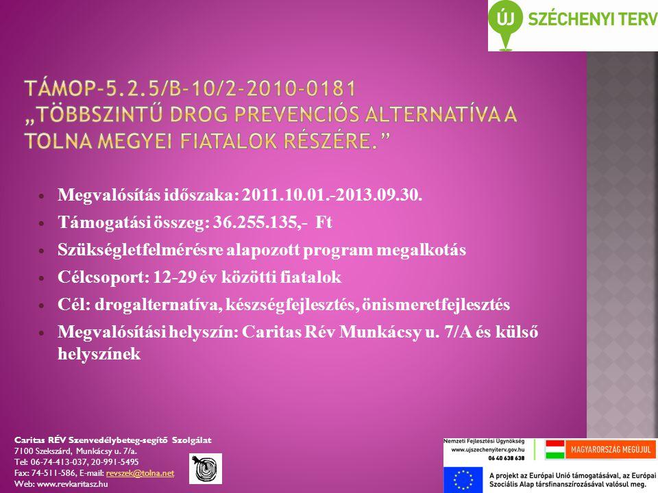  Megvalósítás időszaka: 2011.10.01.-2013.09.30.
