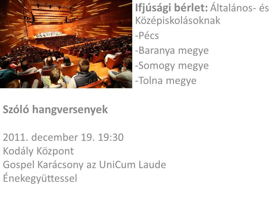 Ifjúsági bérlet: Általános- és Középiskolásoknak -Pécs -Baranya megye -Somogy megye -Tolna megye Szóló hangversenyek 2011.