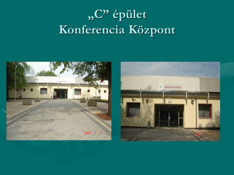 """""""C épület Konferencia Központ"""
