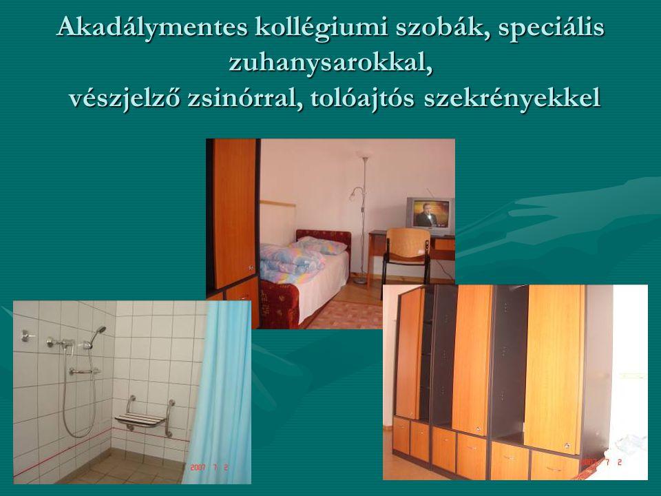 Akadálymentes kollégiumi szobák, speciális zuhanysarokkal, vészjelző zsinórral, tolóajtós szekrényekkel