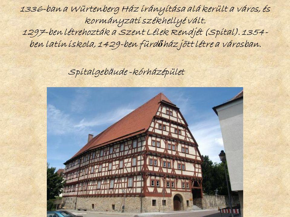 1336-ban a Würtenberg Ház irányítása alá került a város, és kormányzati székhellyé vált.