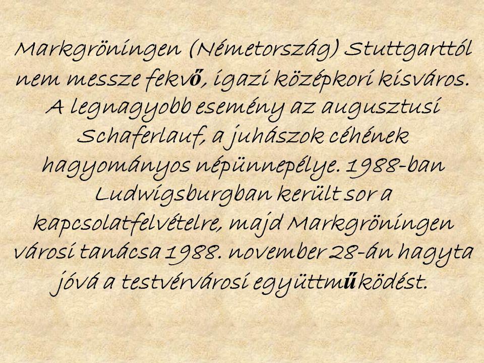 Markgröningen (Németország) Stuttgarttól nem messze fekv ő, igazi középkori kisváros.