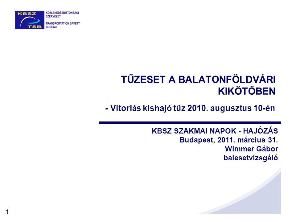 2 VITORLÁS KISHAJÓ TŰZ •Az esemény bejelentése a KBSZ felé 2010.