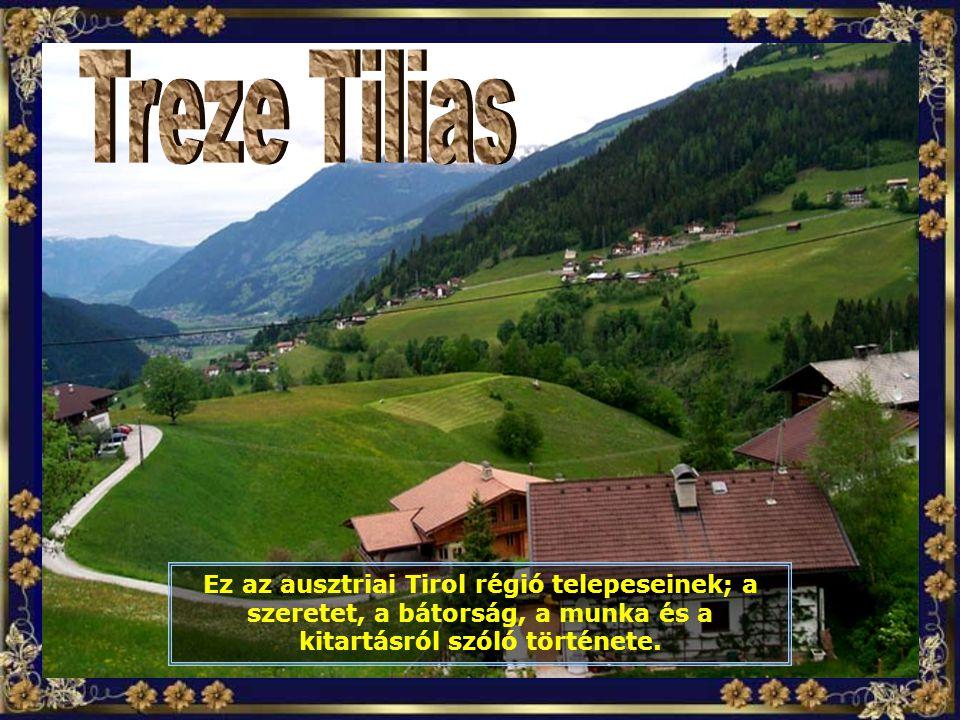 Ez az ausztriai Tirol régió telepeseinek; a szeretet, a bátorság, a munka és a kitartásról szóló története.