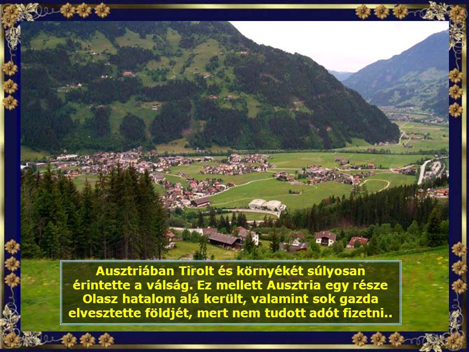 Az első világháború után, 1933-ban, Ausztria súlyos gazdasági válságba esett. A falvak élelem és pénz hiányban szenvedtek, és nem volt kilátás a helyz