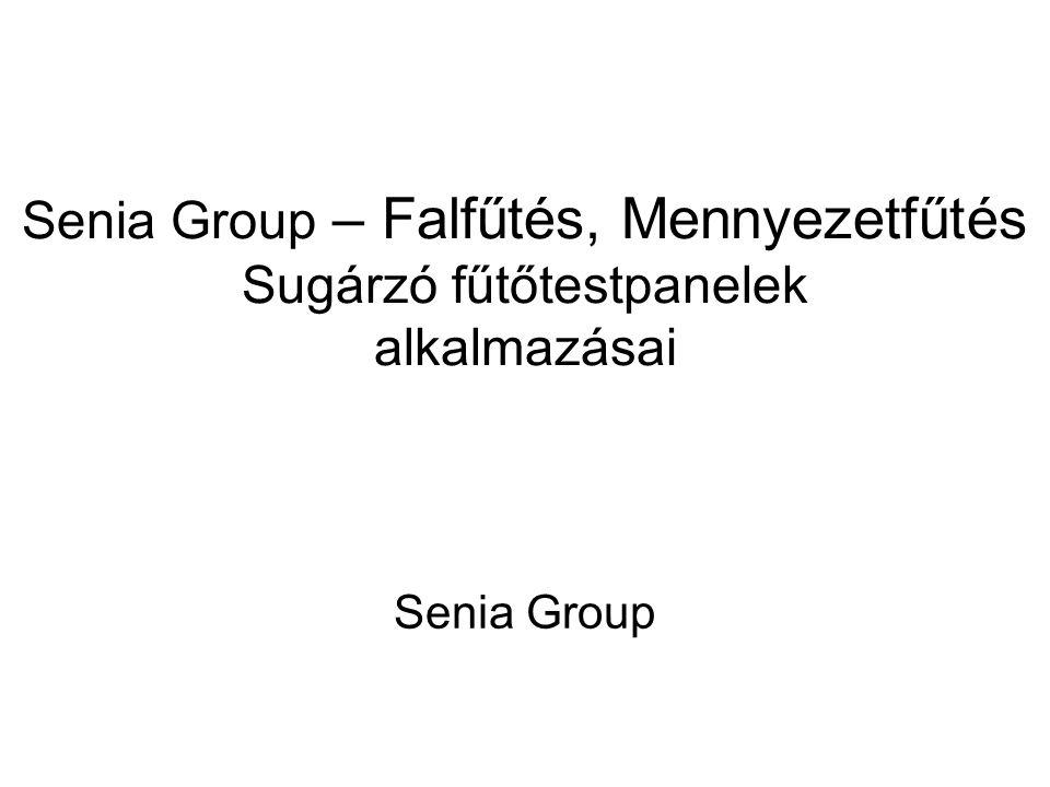 Senia Group – Falfűtés, Mennyezetfűtés Sugárzó fűtőtestpanelek alkalmazásai Senia Group