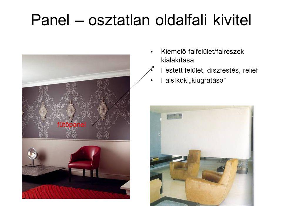 """Panel – osztatlan oldalfali kivitel •Kiemelő falfelület/falrészek kialakítása •Festett felület, díszfestés, relief •Falsíkok """"kiugratása"""" fűtőpanel"""