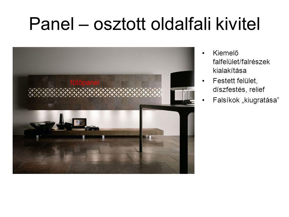 """Panel – osztott oldalfali kivitel •Kiemelő falfelület/falrészek kialakítása •Festett felület, díszfestés, relief •Falsíkok """"kiugratása"""" fűtőpanel"""