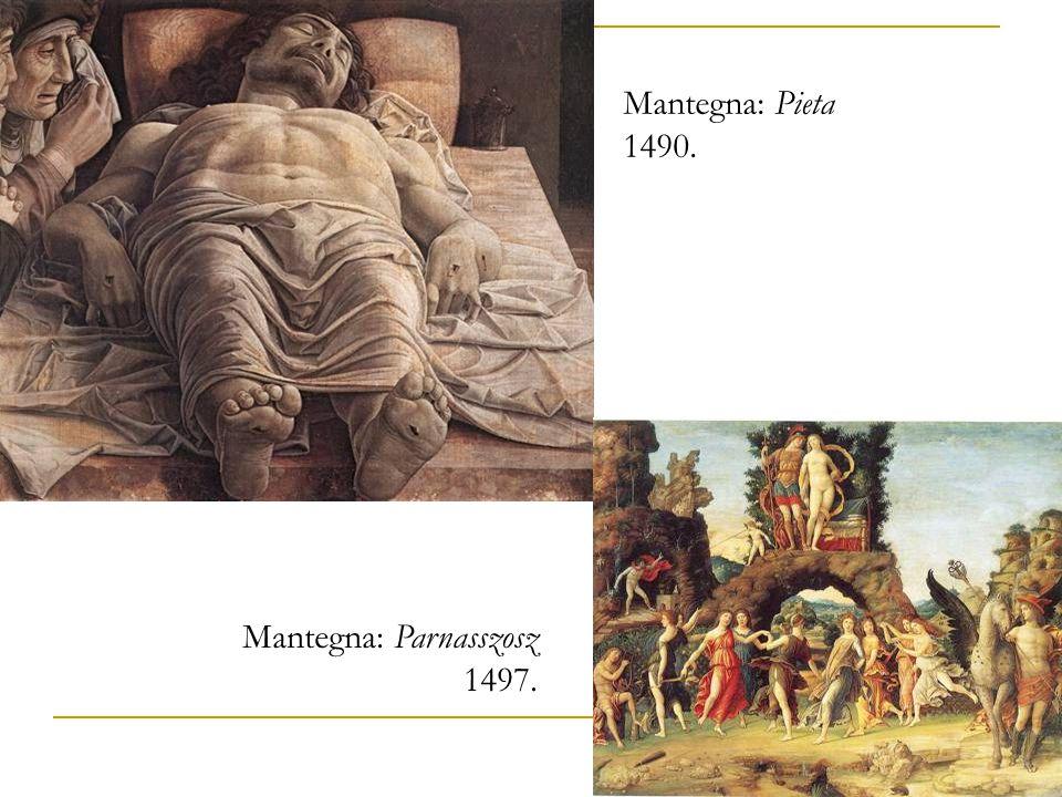 Mantegna: Pieta 1490. Mantegna: Parnasszosz 1497.