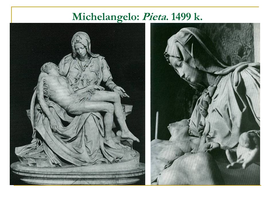Michelangelo: Pieta. 1499 k.