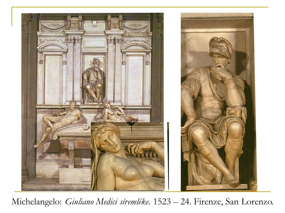 Michelangelo: Giuliano Medici síremléke. 1523 – 24. Firenze, San Lorenzo.