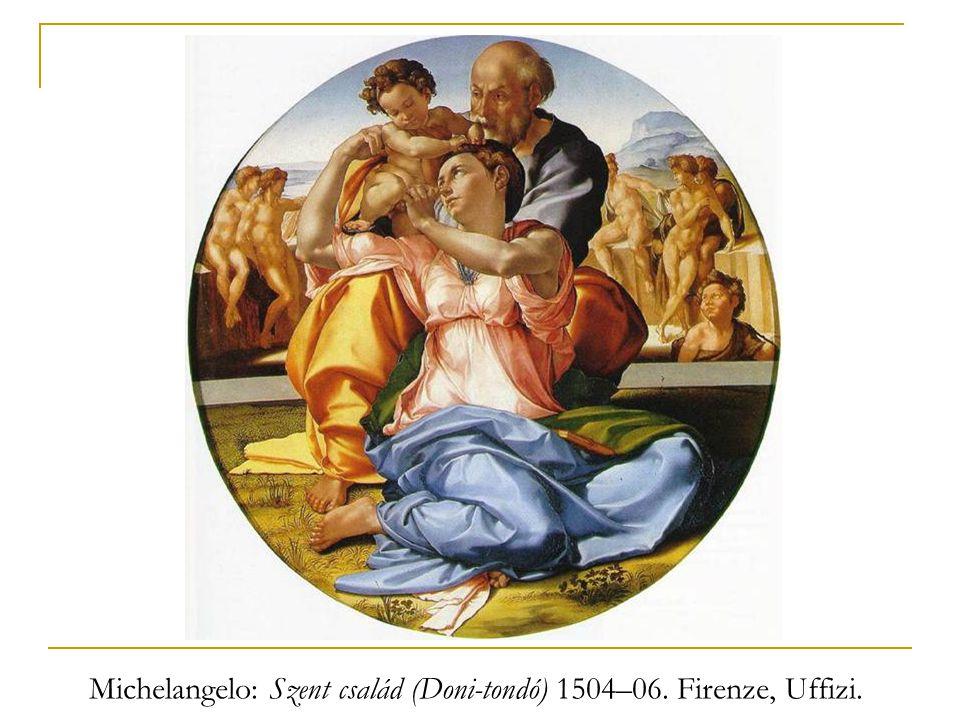 Michelangelo: Szent család (Doni-tondó) 1504–06. Firenze, Uffizi.