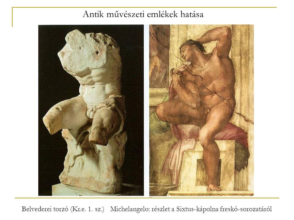 Belvederei torzó (Kr.e. 1. sz.) Michelangelo: részlet a Sixtus-kápolna freskó-sorozatáról Antik művészeti emlékek hatása