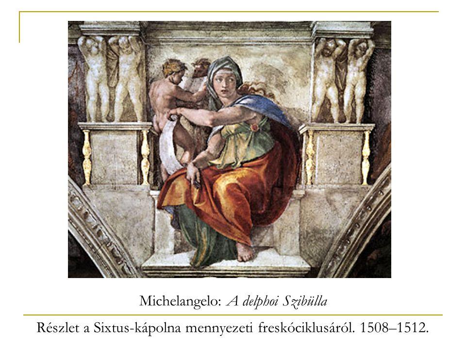 Michelangelo: A delphoi Szibülla Részlet a Sixtus-kápolna mennyezeti freskóciklusáról. 1508–1512.