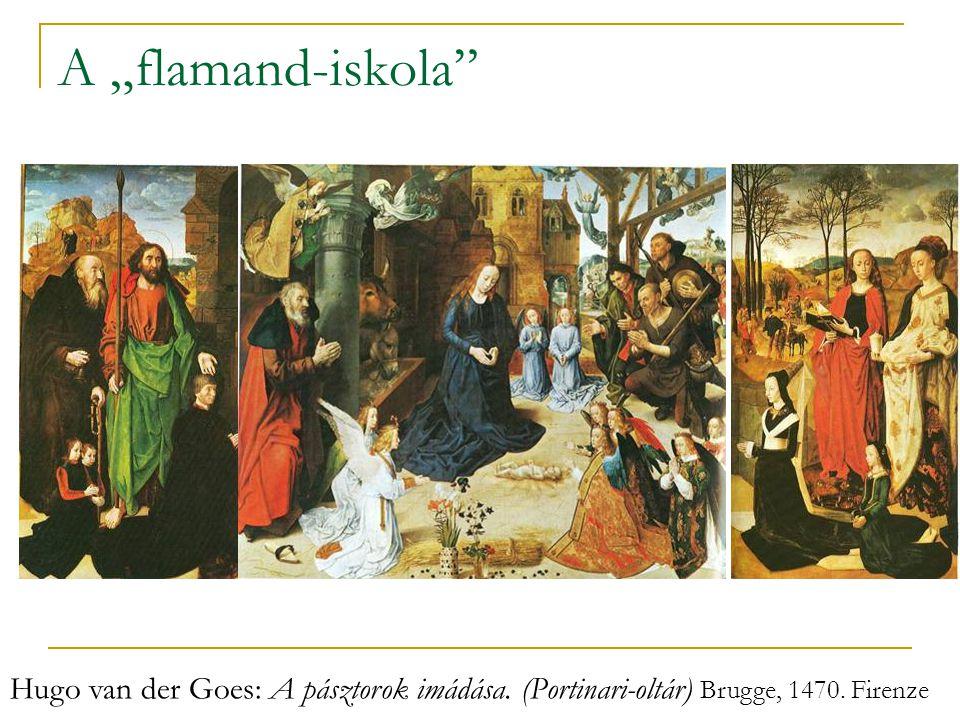 """A """"flamand-iskola"""" Hugo van der Goes: A pásztorok imádása. (Portinari-oltár) Brugge, 1470. Firenze"""