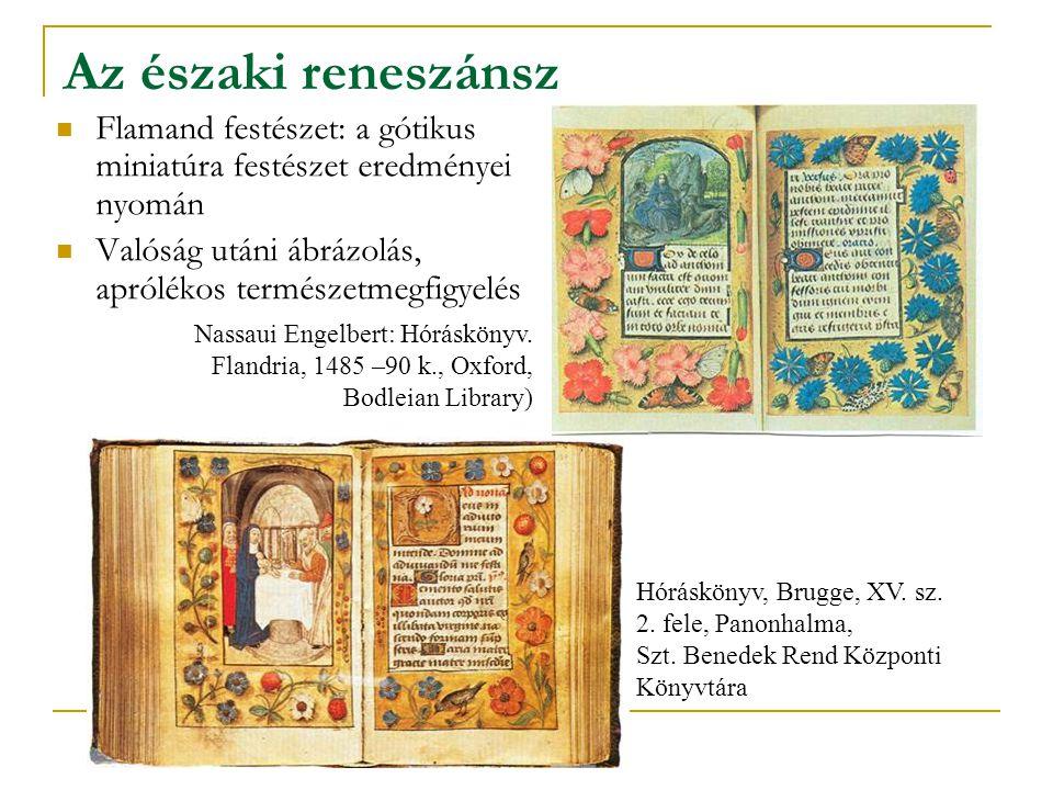 Az északi reneszánsz  Flamand festészet: a gótikus miniatúra festészet eredményei nyomán  Valóság utáni ábrázolás, aprólékos természetmegfigyelés Hó