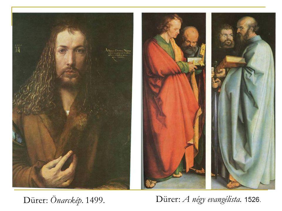 Dürer: Önarckép. 1499. Dürer: A négy evangélista. 1526.