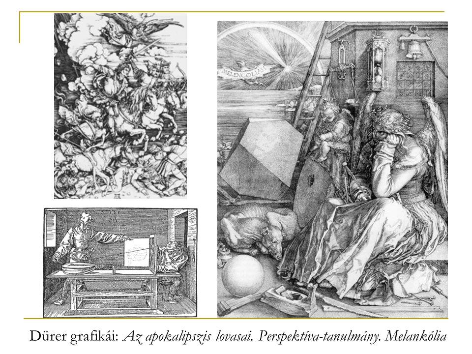Dürer grafikái: Az apokalipszis lovasai. Perspektíva-tanulmány. Melankólia