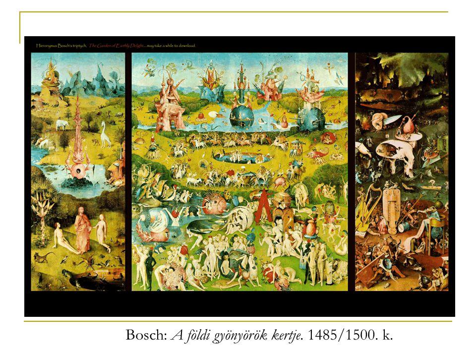Bosch: A földi gyönyörök kertje. 1485/1500. k.