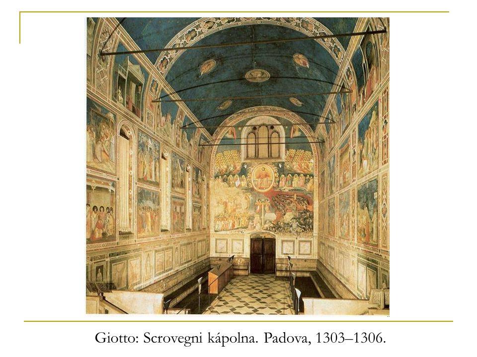 Giotto: Scrovegni kápolna. Padova, 1303–1306.