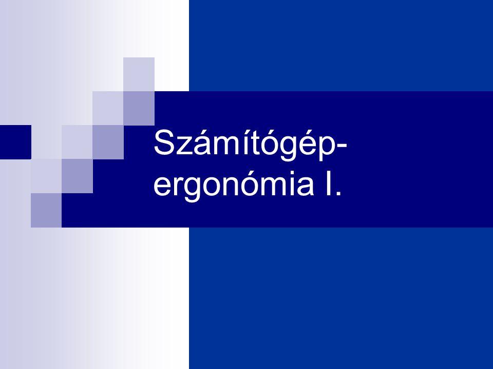 Számítógép- ergonómia I.