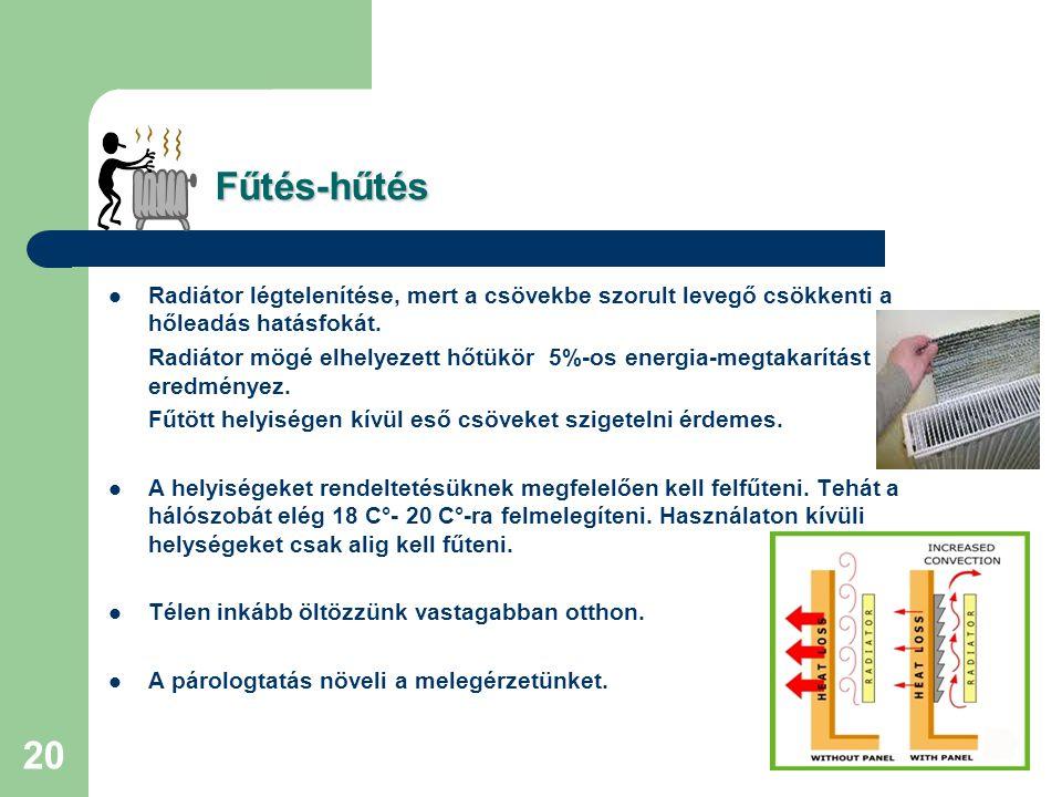 19 Fűtés- hűtés Fűtés- hűtés  Télen ésszerű szellőztetés.