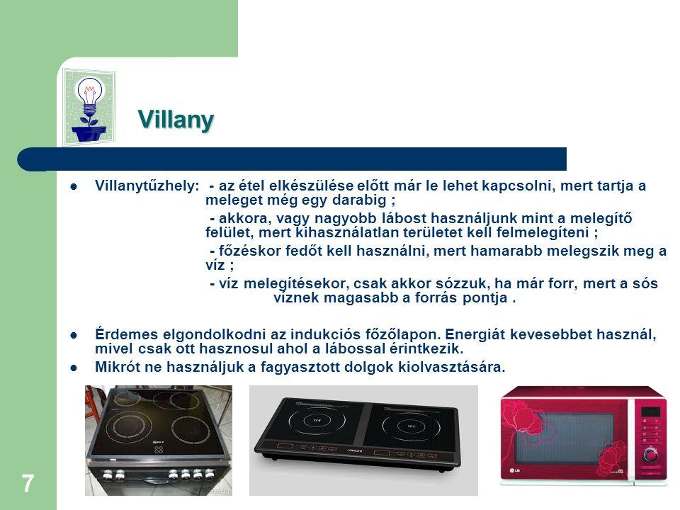 6 Villany Villany  Gyengén megvilágított helységbe fénycsatorna elhelyezése ajánlott.