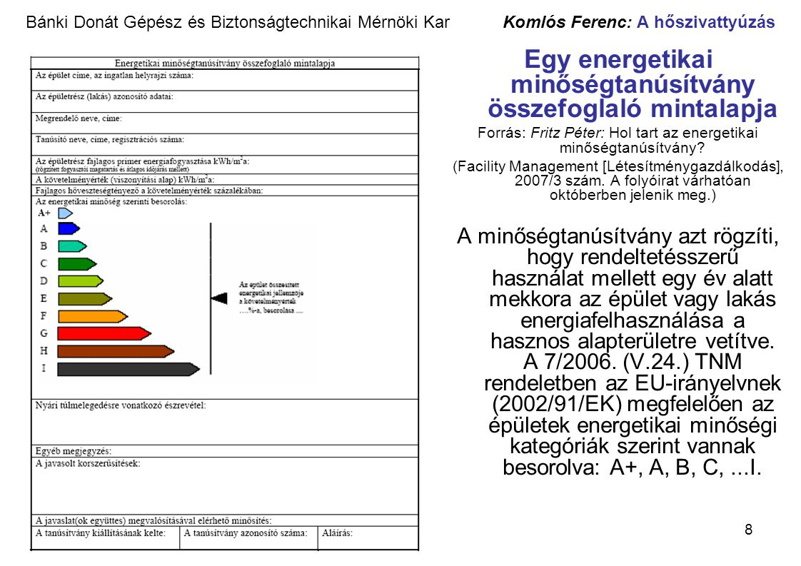 8 Bánki Donát Gépész és Biztonságtechnikai Mérnöki Kar Komlós Ferenc: A hőszivattyúzás Egy energetikai minőségtanúsítvány összefoglaló mintalapja Forr