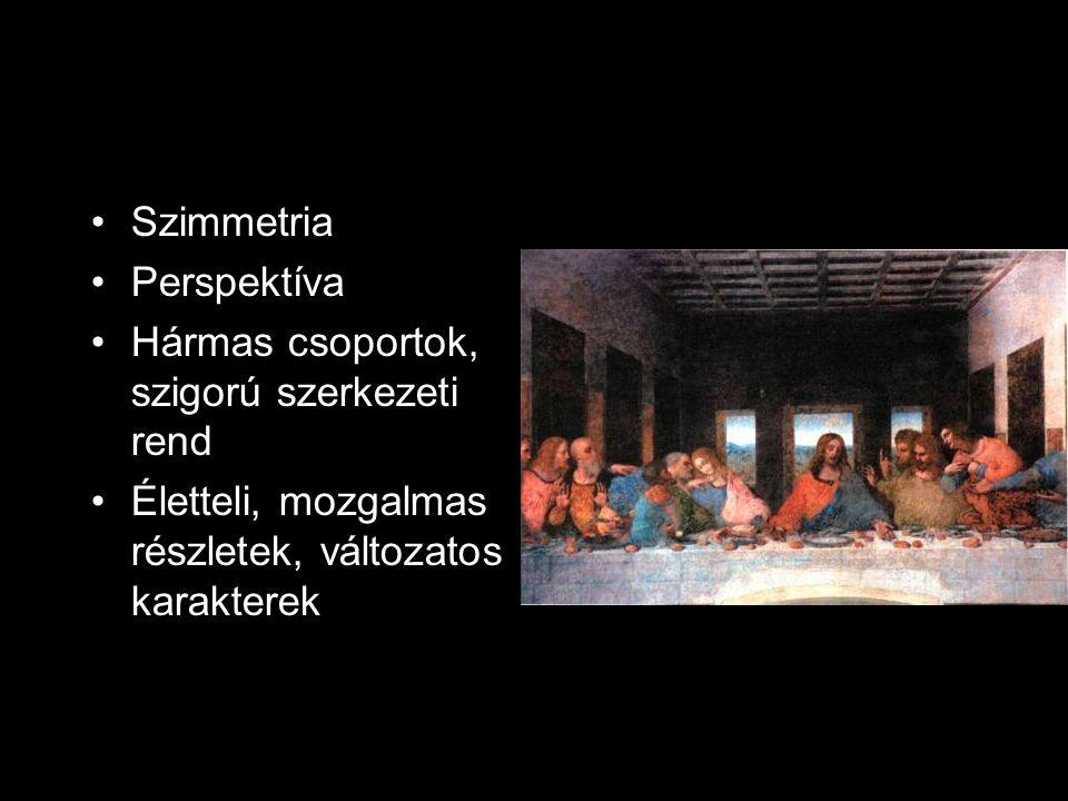 •Szimmetria •Perspektíva •Hármas csoportok, szigorú szerkezeti rend •Életteli, mozgalmas részletek, változatos karakterek