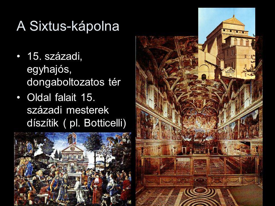 A Sixtus-kápolna •15.századi, egyhajós, dongaboltozatos tér •Oldal falait 15.
