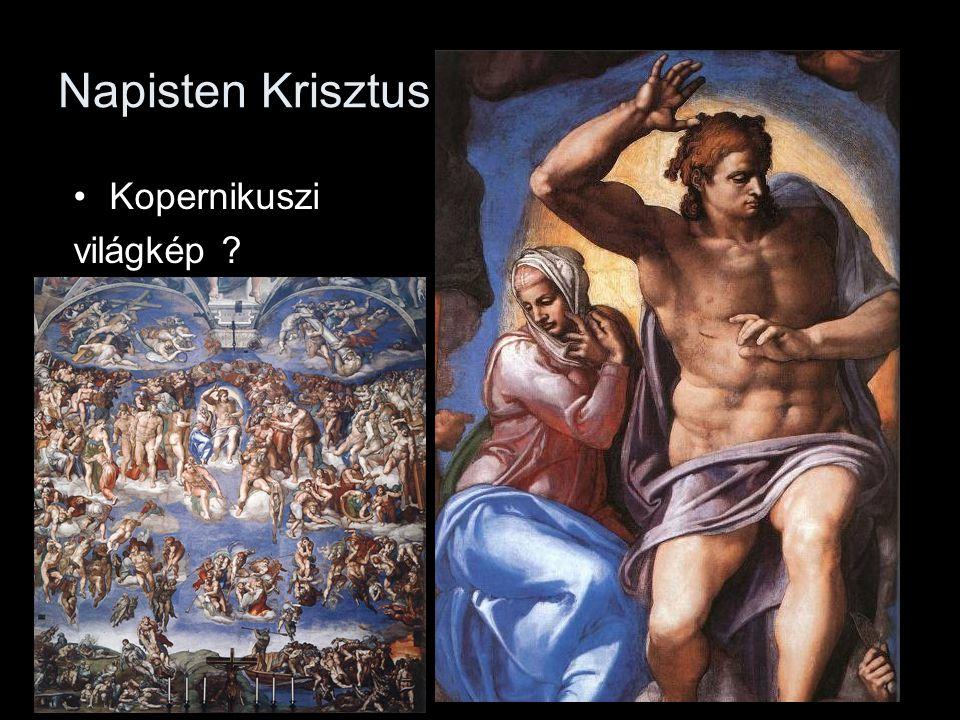 Napisten Krisztus •Kopernikuszi világkép ?
