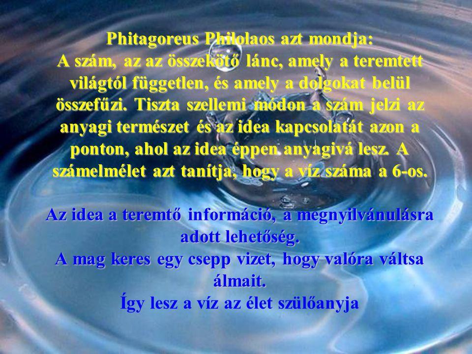 Phitagoreus Philolaos azt mondja: A szám, az az összekötő lánc, amely a teremtett világtól független, és amely a dolgokat belül összefűzi. Tiszta szel
