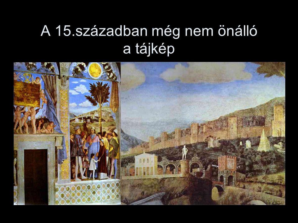 A 16. században önállósodik a tájkép