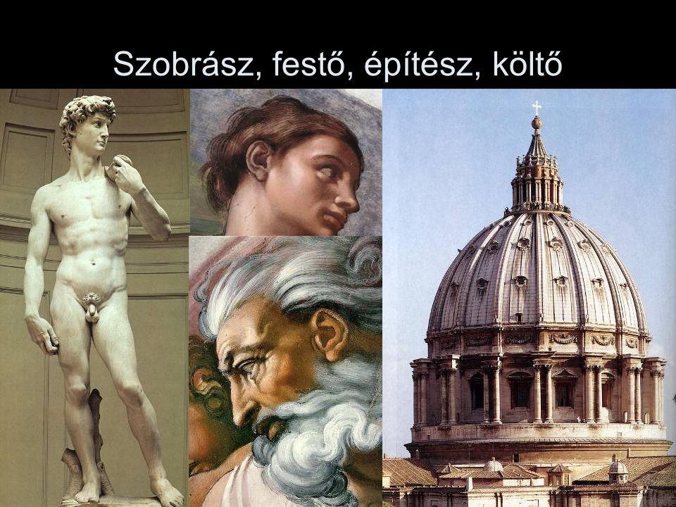 Szobrász, festő, építész, költő
