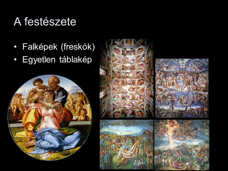 A festészete •Falképek (freskók) •Egyetlen táblakép