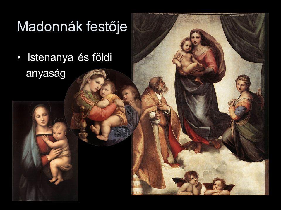 Madonnák festője •Istenanya és földi anyaság