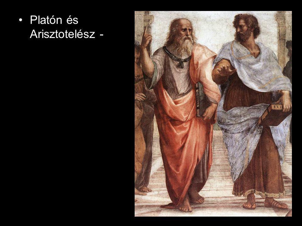 •Platón és Arisztotelész -