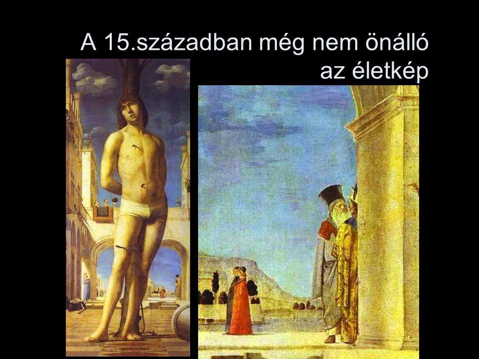 A 15.században még nem önálló az életkép
