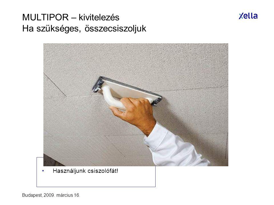Budapest, 2009.március 16. •Használjunk csiszolófát.