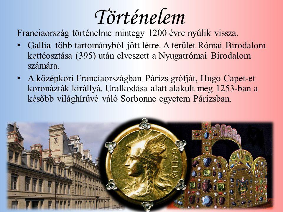 Történelem Franciaország történelme mintegy 1200 évre nyúlik vissza. • Gallia több tartományból jött létre. A terület Római Birodalom kettéosztása (39