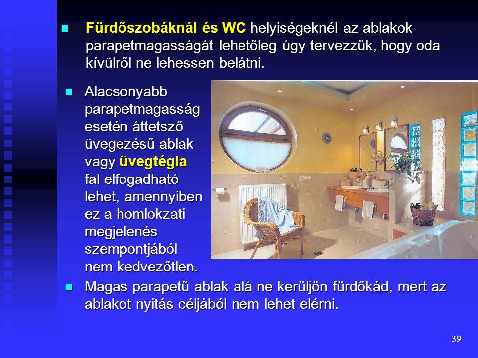 38  Az ablak alatt és az ablakot tartalmazó fal mentén 15 cm szerelvénysávot kell figyelembe venni a fűtési csövek elvezetésére, kivéve ha más megold