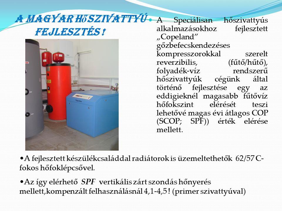 A Vaporline GBI(x)-HACW •A fejlesztés célja volt: •A mind magasabb SPF érték elérése •COP max.-ra növelése •Zajhatás csökkentése •Magas fűtési hőmérséklet •Aktív hűtő üzemmód •Magas hőmérsékletű HMV A fentiek érdekében: • Speciális EVI reverzibilis körfolyamat kidolgozása (magas COP) •A kimenő teljesítmény stabilizálása (Hűtőközeg tartály, elektronikus expanziós szelep,alacsony túlhevítés,nagykapacitású elpárologtatók alkalmazása,átgondolt hűtőköri méretezés) •Processzoros szabályzó és monitoring rendszer alkalmazása