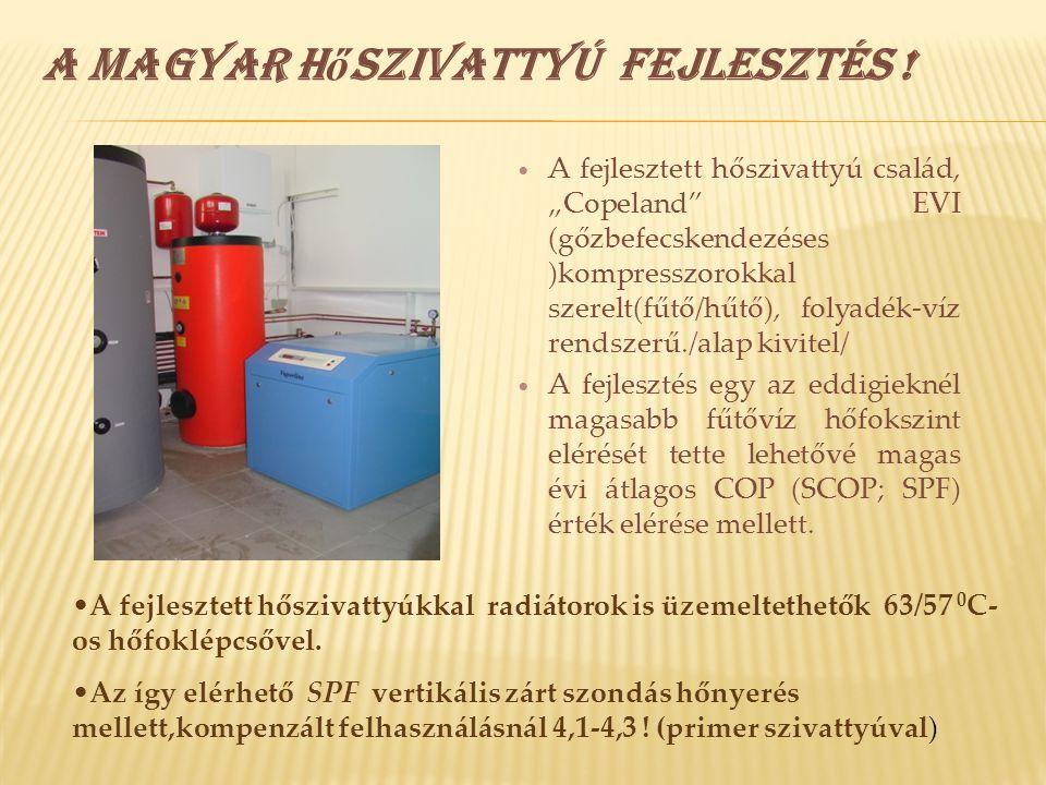 """ A fejlesztett hőszivattyú család, """"Copeland"""" EVI (gőzbefecskendezéses )kompresszorokkal szerelt(fűtő/hűtő), folyadék-víz rendszerű./alap kivitel/ """