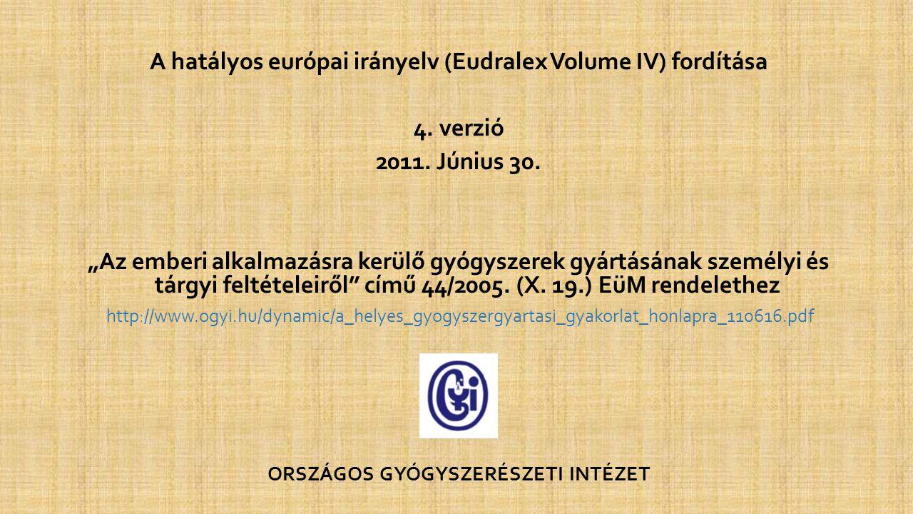 """A hatályos európai irányelv (Eudralex Volume IV) fordítása 4. verzió 2011. Június 30. """"Az emberi alkalmazásra kerülő gyógyszerek gyártásának személyi"""