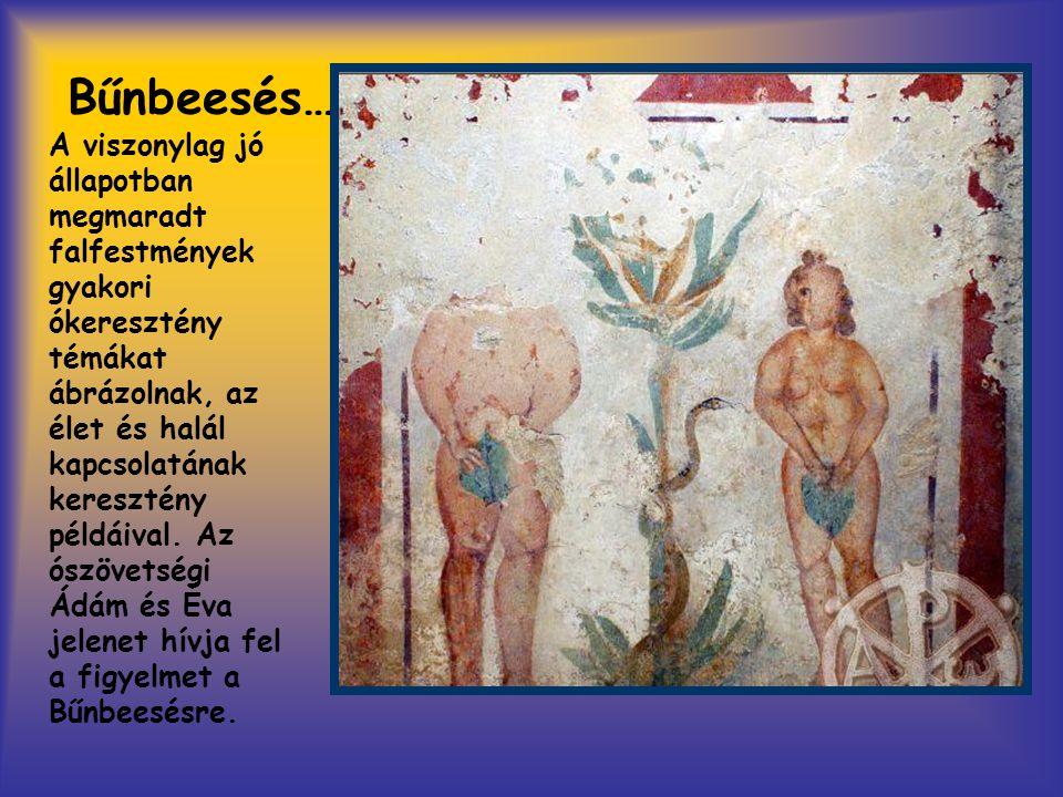 Bűnbeesés… A viszonylag jó állapotban megmaradt falfestmények gyakori ókeresztény témákat ábrázolnak, az élet és halál kapcsolatának keresztény példái