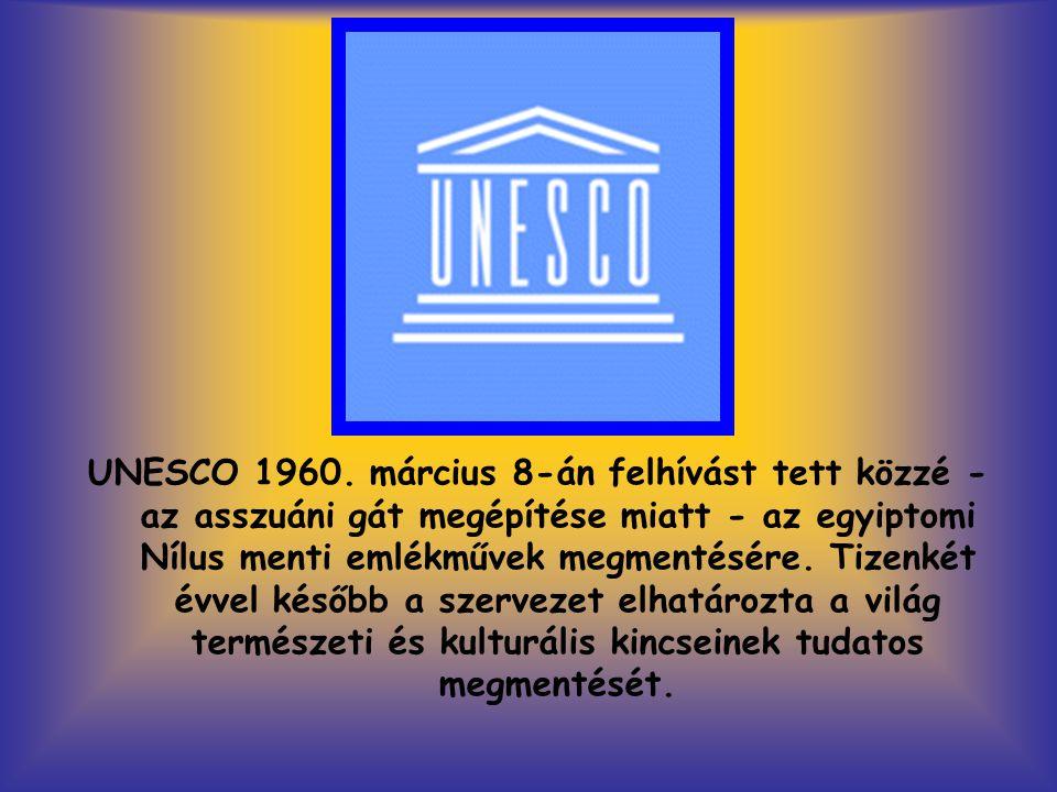UNESCO 1960. március 8-án felhívást tett közzé - az asszuáni gát megépítése miatt - az egyiptomi Nílus menti emlékművek megmentésére. Tizenkét évvel k