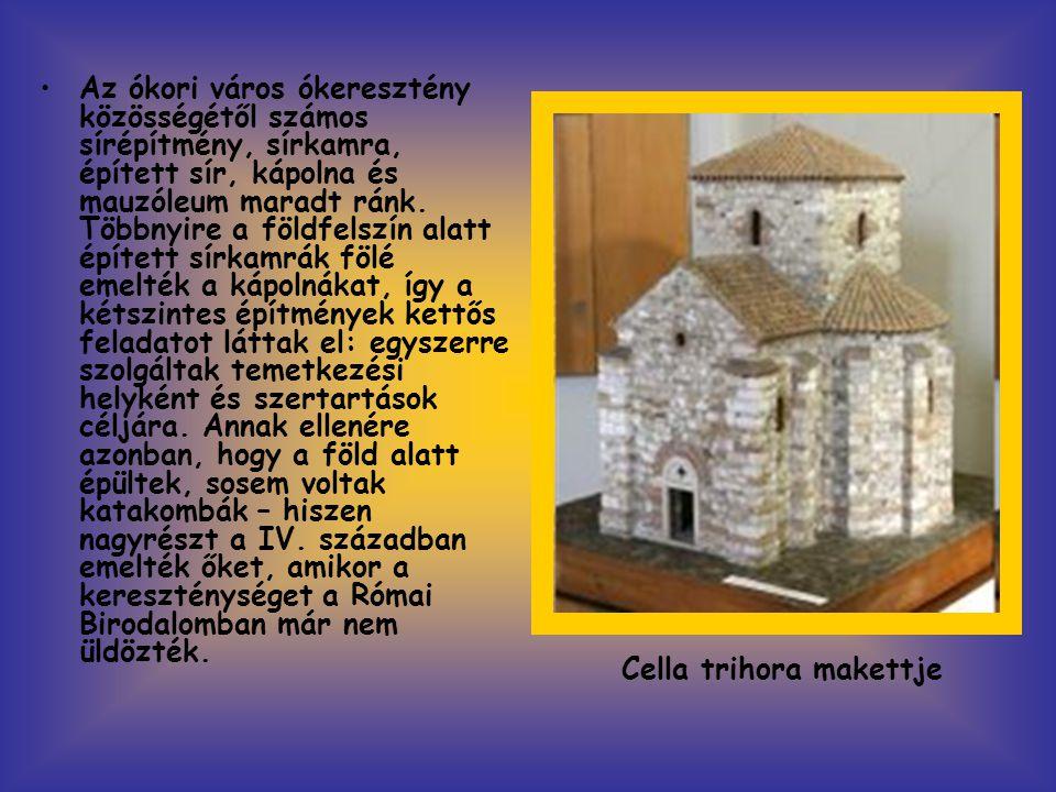 •Az ókori város ókeresztény közösségétől számos sírépítmény, sírkamra, épített sír, kápolna és mauzóleum maradt ránk. Többnyire a földfelszín alatt ép