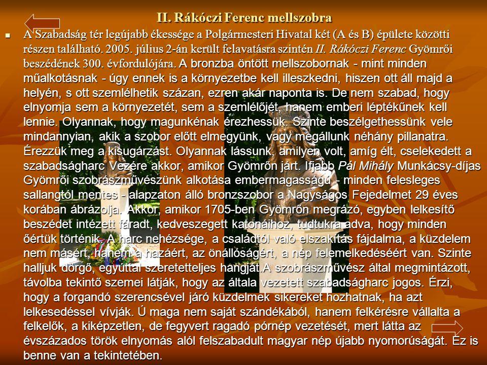 Dózsa György mellszobra Dózsa György mellszobra  Az 1514-es Dózsa-féle parasztfelkelésnek állít emléket, melyen jó néhány Gyömrői jobbágy is részvett